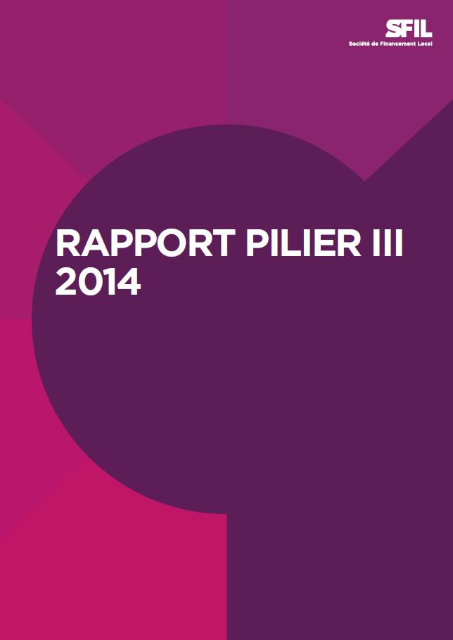 Rapport SFIL Pilier III 2014